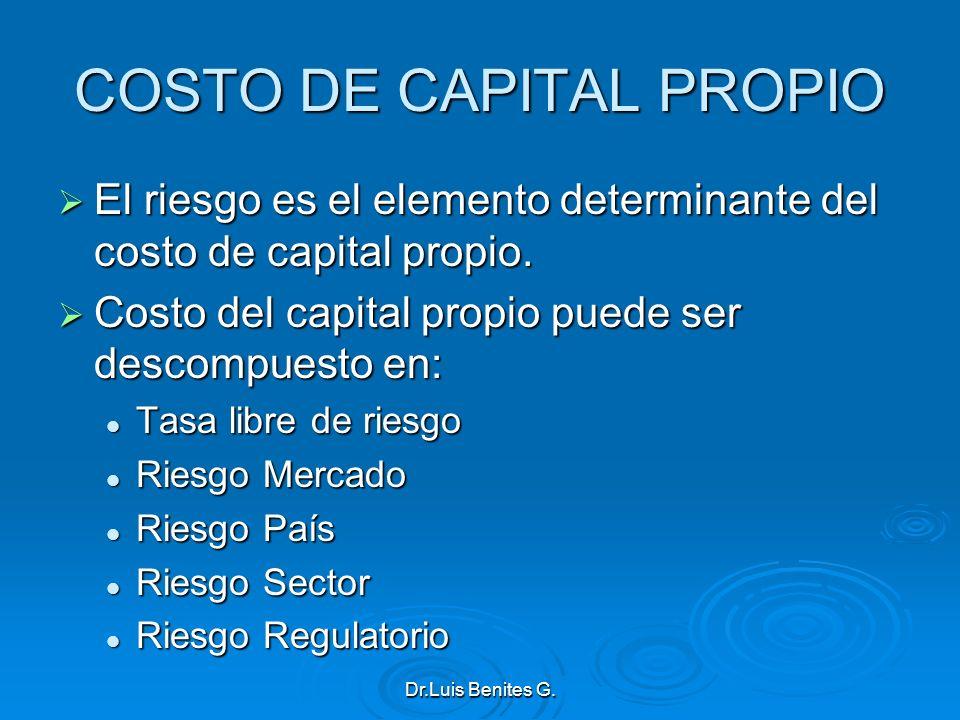 COSTO DE CAPITAL PROPIO El riesgo es el elemento determinante del costo de capital propio. El riesgo es el elemento determinante del costo de capital