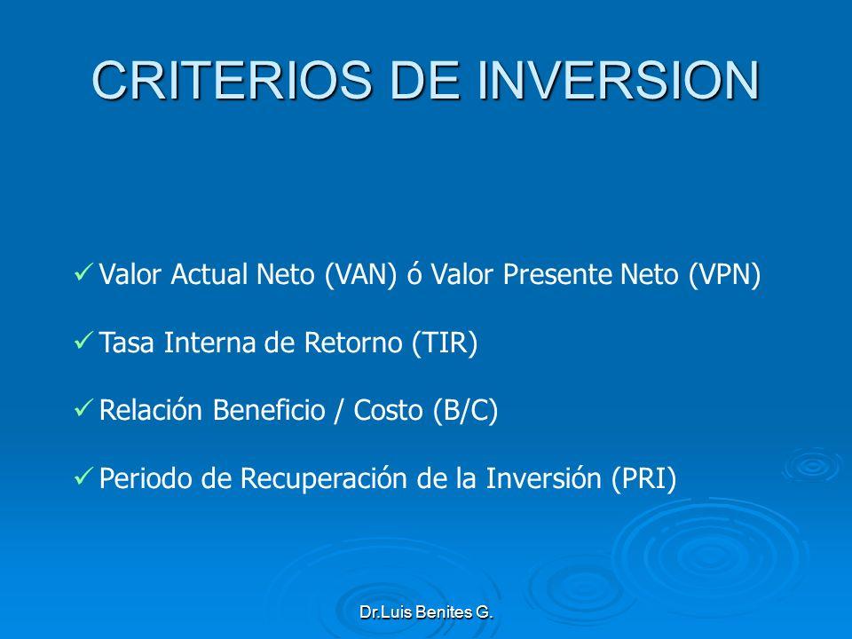Valor Actual Neto (VAN) ó Valor Presente Neto (VPN) Tasa Interna de Retorno (TIR) Relación Beneficio / Costo (B/C) Periodo de Recuperación de la Inver