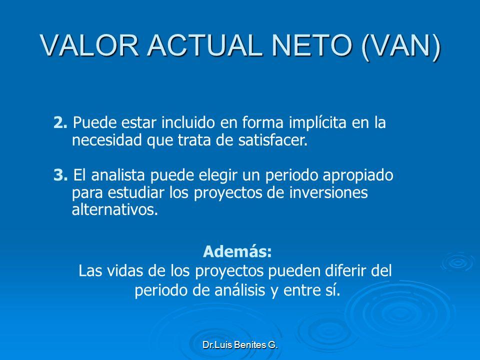 Además: Las vidas de los proyectos pueden diferir del periodo de análisis y entre sí. 3. El analista puede elegir un periodo apropiado para estudiar l