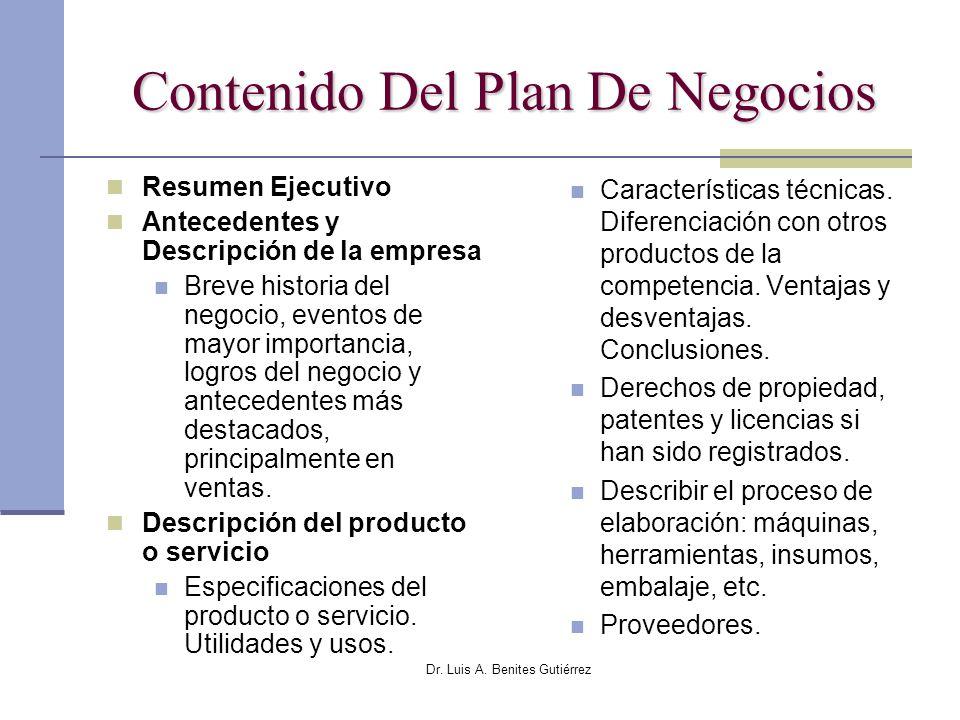 Dr. Luis A. Benites Gutiérrez Contenido Del Plan De Negocios Resumen Ejecutivo Antecedentes y Descripción de la empresa Breve historia del negocio, ev