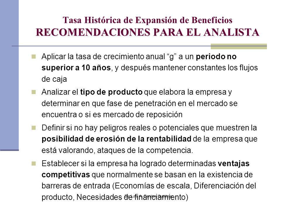 Dr. Luis A. Benites Gutiérrez RECOMENDACIONES PARA EL ANALISTA Tasa Histórica de Expansión de Beneficios RECOMENDACIONES PARA EL ANALISTA Aplicar la t