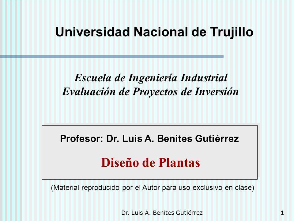 Dr. Luis A. Benites Gutiérrez1 Profesor: Dr. Luis A. Benites Gutiérrez Diseño de Plantas (Material reproducido por el Autor para uso exclusivo en clas