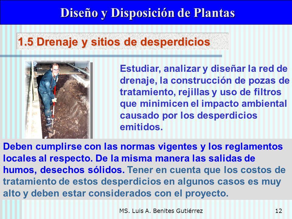 MS. Luis A. Benites Gutiérrez12 Deben cumplirse con las normas vigentes y los reglamentos locales al respecto. De la misma manera las salidas de humos
