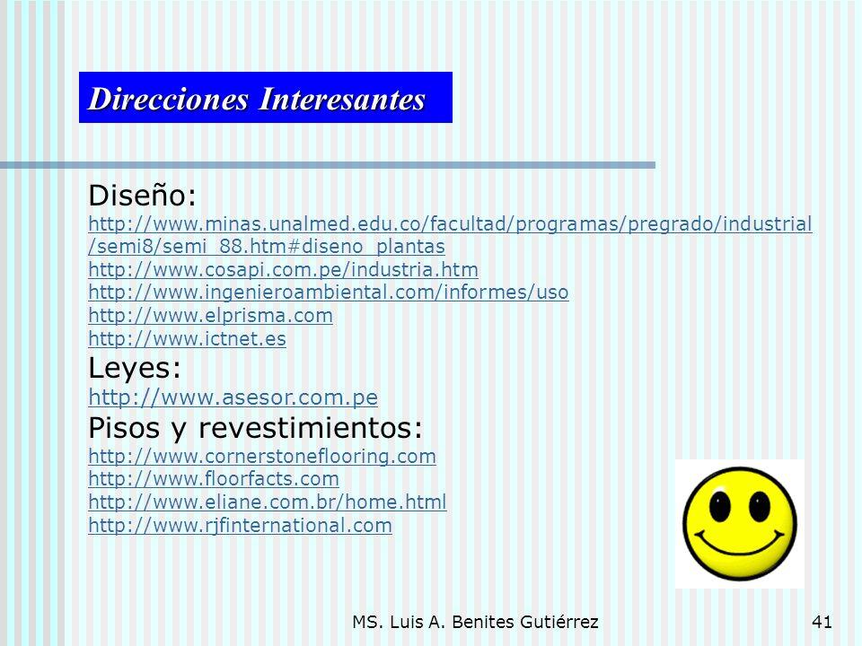 MS. Luis A. Benites Gutiérrez41 Direcciones Interesantes Diseño: http://www.minas.unalmed.edu.co/facultad/programas/pregrado/industrial /semi8/semi_88