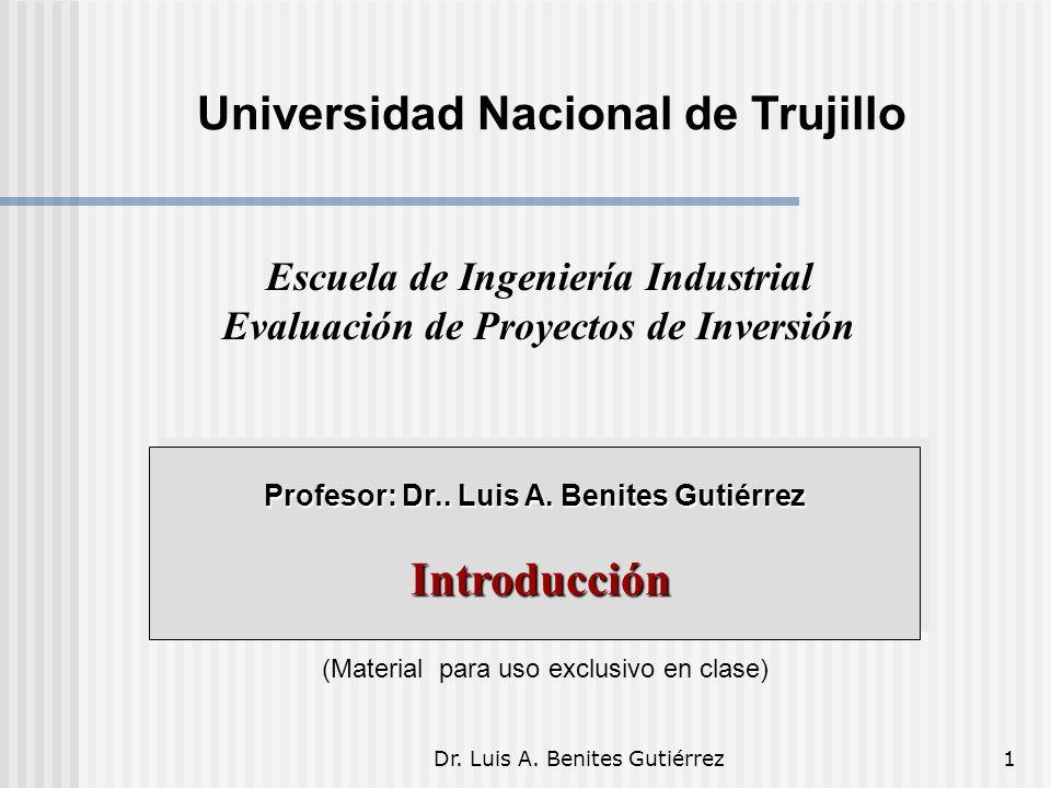 Dr. Luis A. Benites Gutiérrez1 Profesor: Dr.. Luis A. Benites Gutiérrez Introducción Introducción (Material para uso exclusivo en clase) Universidad N