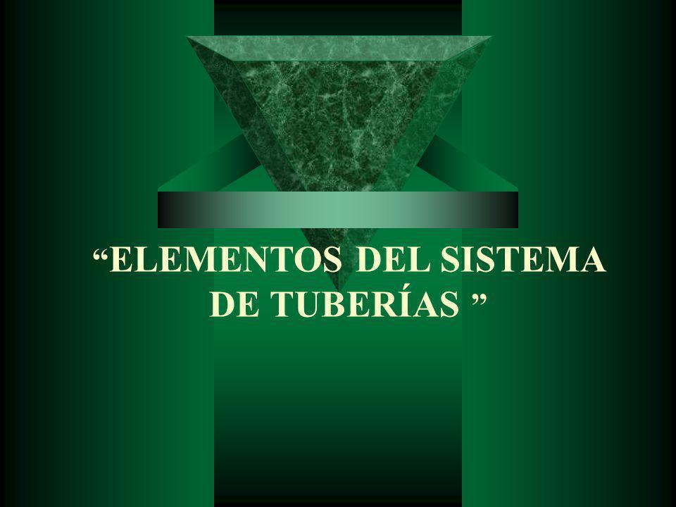 ELEMENTOS DEL SISTEMA DE TUBERÍAS