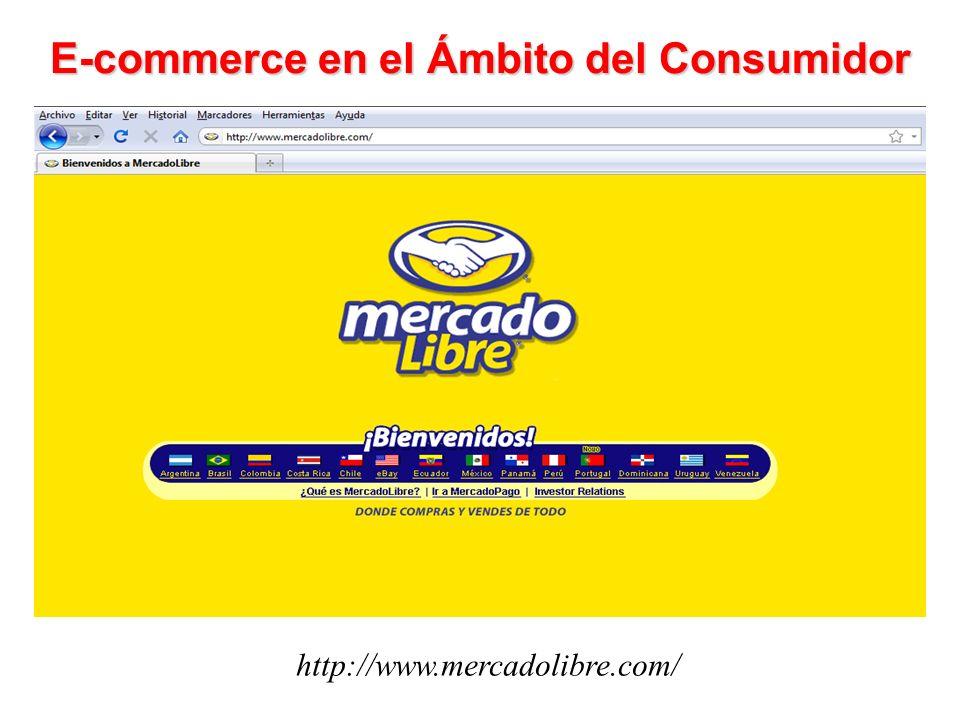 E-commerce en el Ámbito del Consumidor http://www.mercadolibre.com/