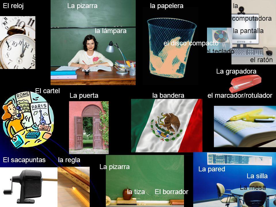 El cartel El sacapuntasla regla La pizarrala papelera la computadora la lámparala pantalla el disco compacto el teclado el ratón La puertala banderael