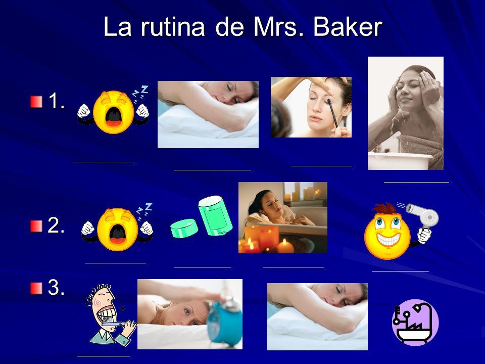 La rutina de Mrs. Baker 1.2.3.