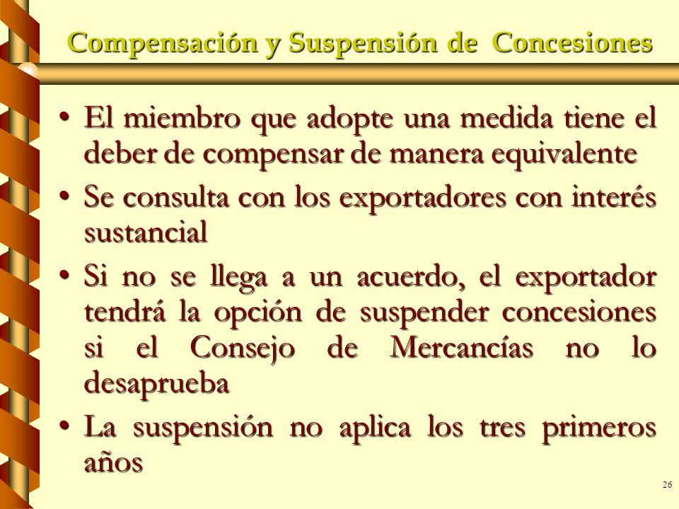 26 Compensación y Suspensión de Concesiones El miembro que adopte una medida tiene el deber de compensar de manera equivalenteEl miembro que adopte un