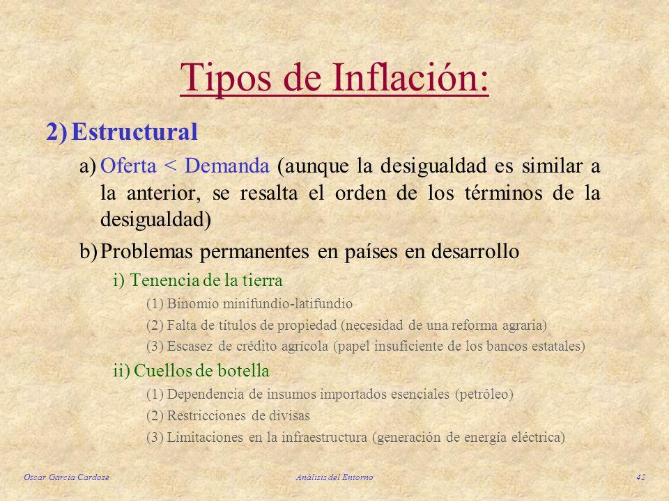 Oscar García CardozeAnálisis del Entorno42 2)Estructural a)Oferta < Demanda (aunque la desigualdad es similar a la anterior, se resalta el orden de lo