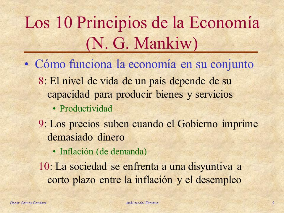 Oscar García CardozeAnálisis del Entorno10 Producto Interno Bruto (PIB): 1) Conceptualización: a)Valor (monetario): Permite la agregación de bienes y servicios no homogéneos b)Producción: Se trata de un flujo y no de un stock (inventarios) c)Bienes y Servicios Finales: Evita la doble contabilización (PIB o VAB VBP) d)Período: Generalmente 1 año, pero se sugiere trimestres o meses (IMAE)