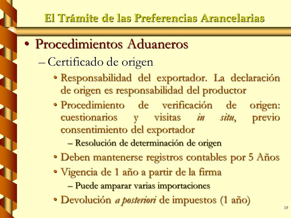 19 El Trámite de las Preferencias Arancelarias Procedimientos AduanerosProcedimientos Aduaneros –Certificado de origen Responsabilidad del exportador.