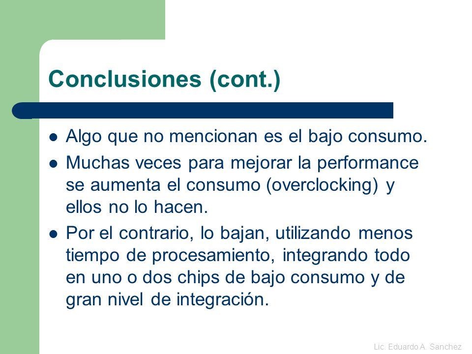 Conclusiones (cont.) Algo que no mencionan es el bajo consumo.