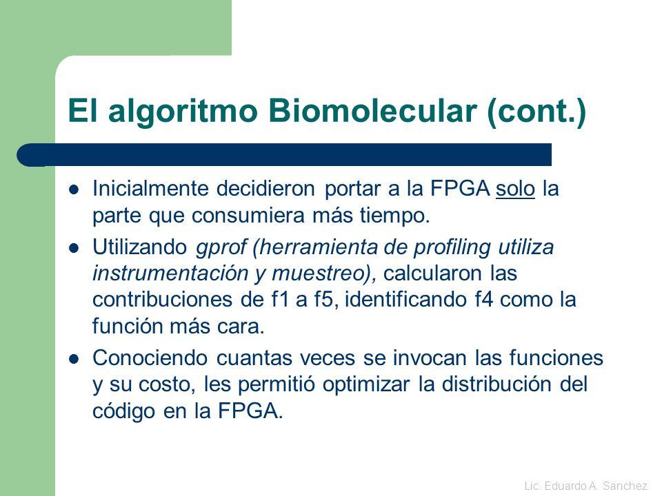 El algoritmo Biomolecular (cont.) Inicialmente decidieron portar a la FPGA solo la parte que consumiera más tiempo.
