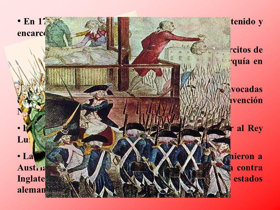 En 1791 el Rey intentó huir con su familia y fue detenido y encarcelado. Al año siguiente, estallaba una guerra contra los ejércitos de Austria y Prus