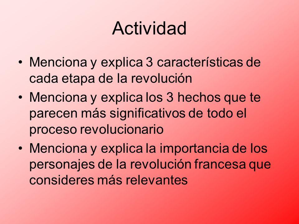 Actividad Menciona y explica 3 características de cada etapa de la revolución Menciona y explica los 3 hechos que te parecen más significativos de tod