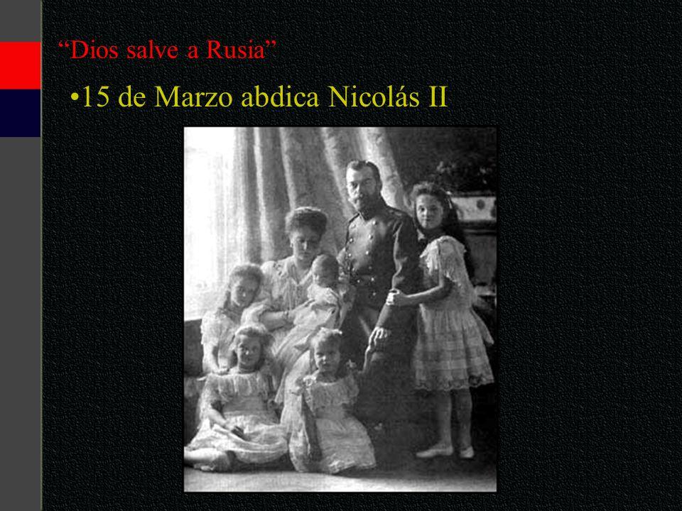 Dios salve a Rusia 15 de Marzo abdica Nicolás II