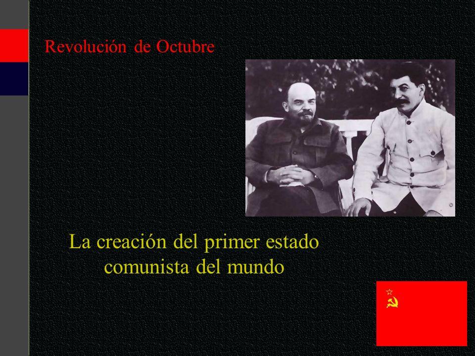 Revolución de Octubre La creación del primer estado comunista del mundo