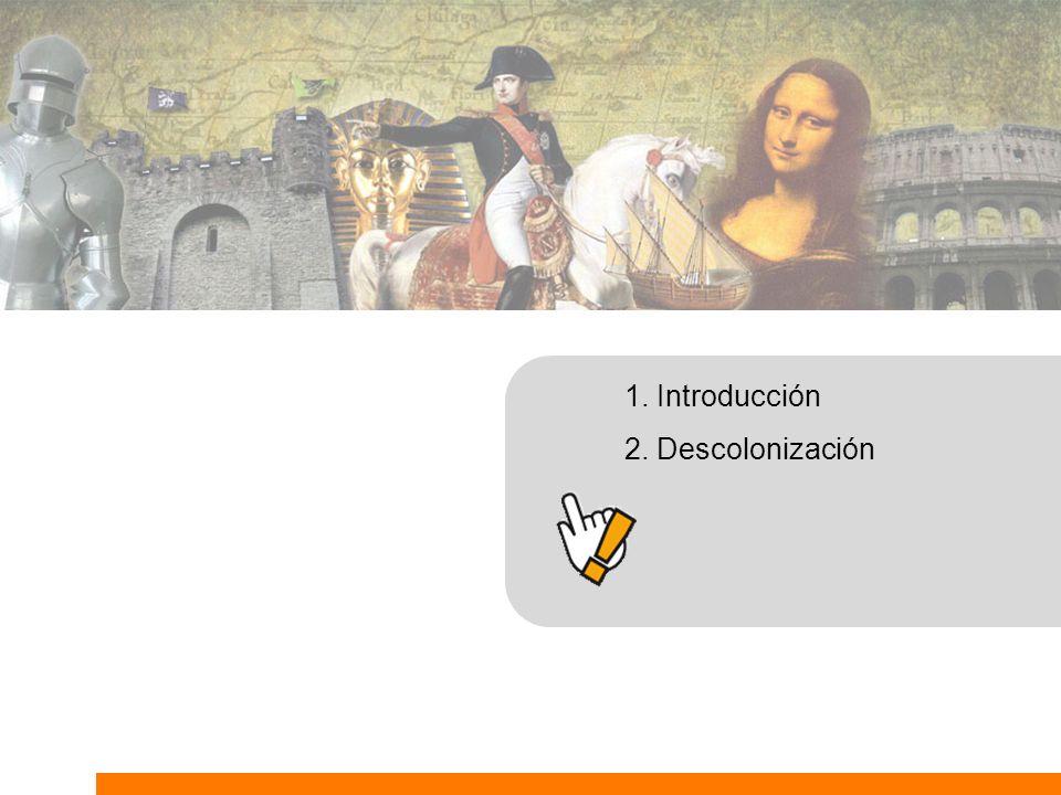 1. Introducción 2. Descolonización