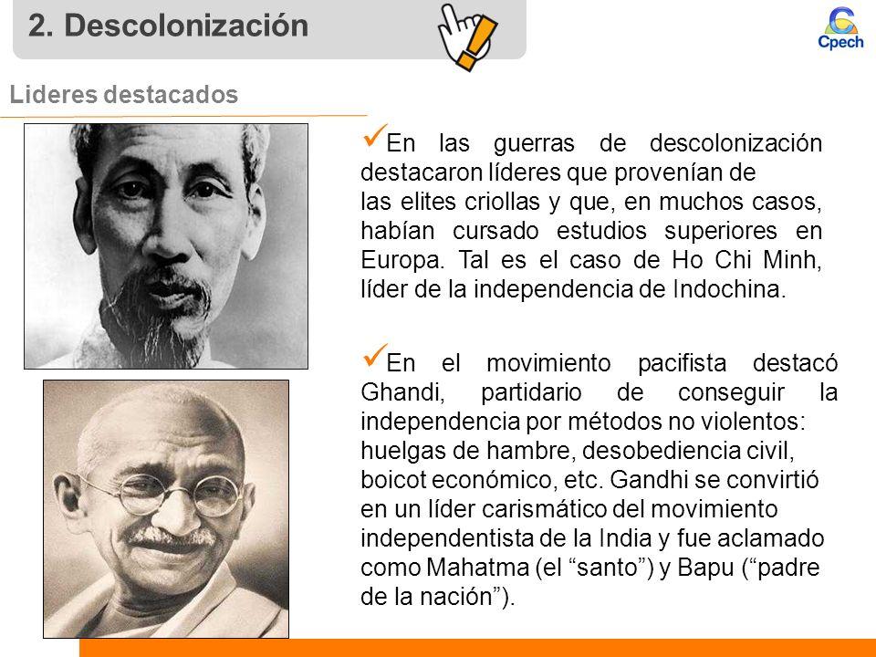 2. Descolonización Lideres destacados En las guerras de descolonización destacaron líderes que provenían de las elites criollas y que, en muchos casos