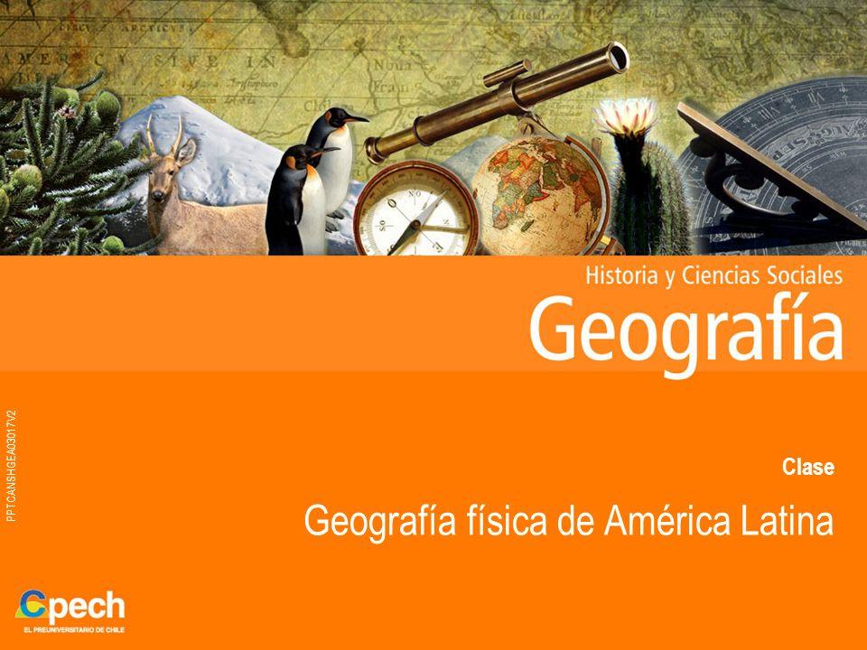 PPTCANSHGEA03017V2 Clase Geografía física de América Latina