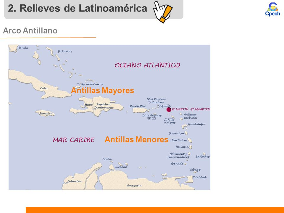 2. Relieves de Latinoamérica Arco Antillano. Antillas Menores Antillas Mayores