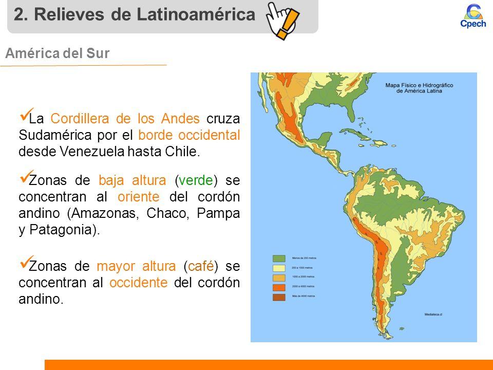 2. Relieves de Latinoamérica América del Sur. Zonas de baja altura (verde) se concentran al oriente del cordón andino (Amazonas, Chaco, Pampa y Patago