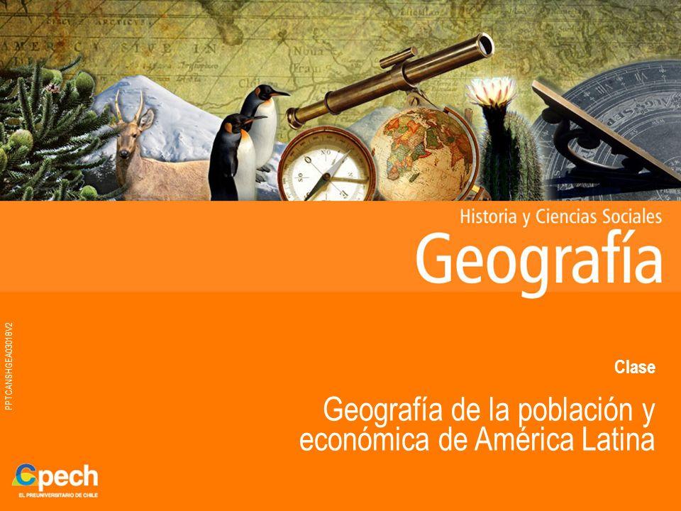 PPTCANSHGEA03018V2 Clase Geografía de la población y económica de América Latina