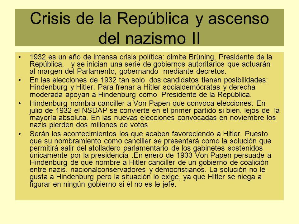 Crisis de la República y ascenso del nazismo II 1932 es un año de intensa crisis política: dimite Brüning, Presidente de la República, y se inician un