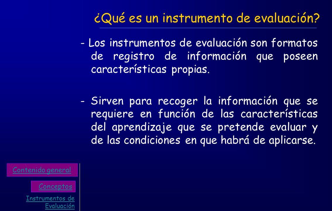 ¿Qué es un instrumento de evaluación? - Los instrumentos de evaluación son formatos de registro de información que poseen características propias. - S