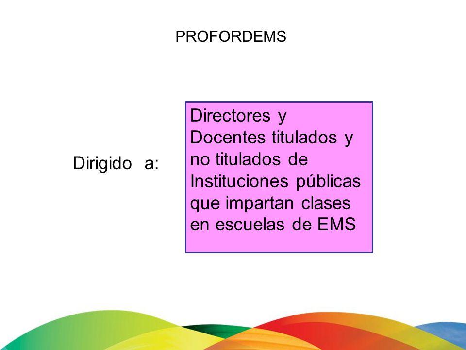 Requisitos: Ocupar el cargo de director o ser docente de instituciones públicas de EMS e impartir clases en programas de profesional técnico, bachillerato general o bachillerato tecnológico