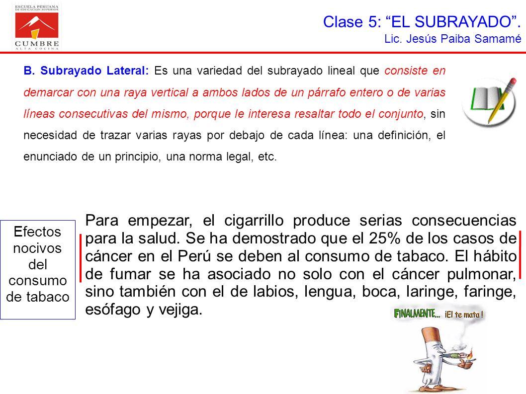 Clase 5: EL SUBRAYADO. Lic. Jesús Paiba Samamé B. Subrayado Lateral: Es una variedad del subrayado lineal que consiste en demarcar con una raya vertic