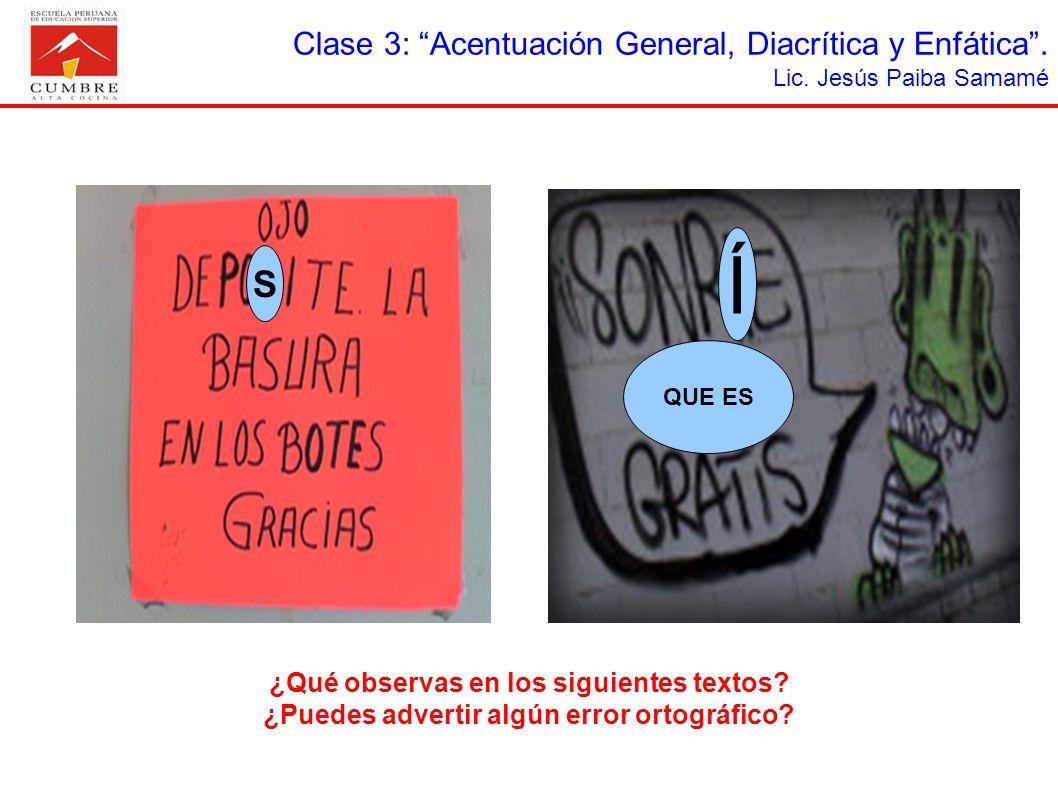 Clase 3: Acentuación General, Diacrítica y Enfática. Lic. Jesús Paiba Samamé ¿Qué observas en los siguientes textos? ¿Puedes advertir algún error orto