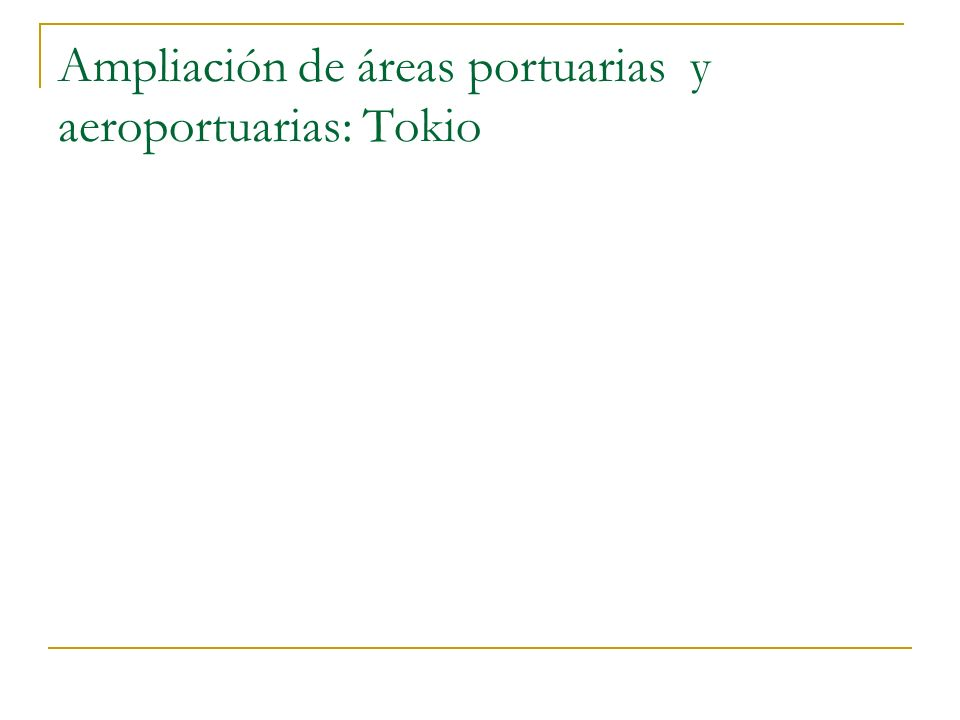 Ampliación de áreas portuarias y aeroportuarias: Tokio