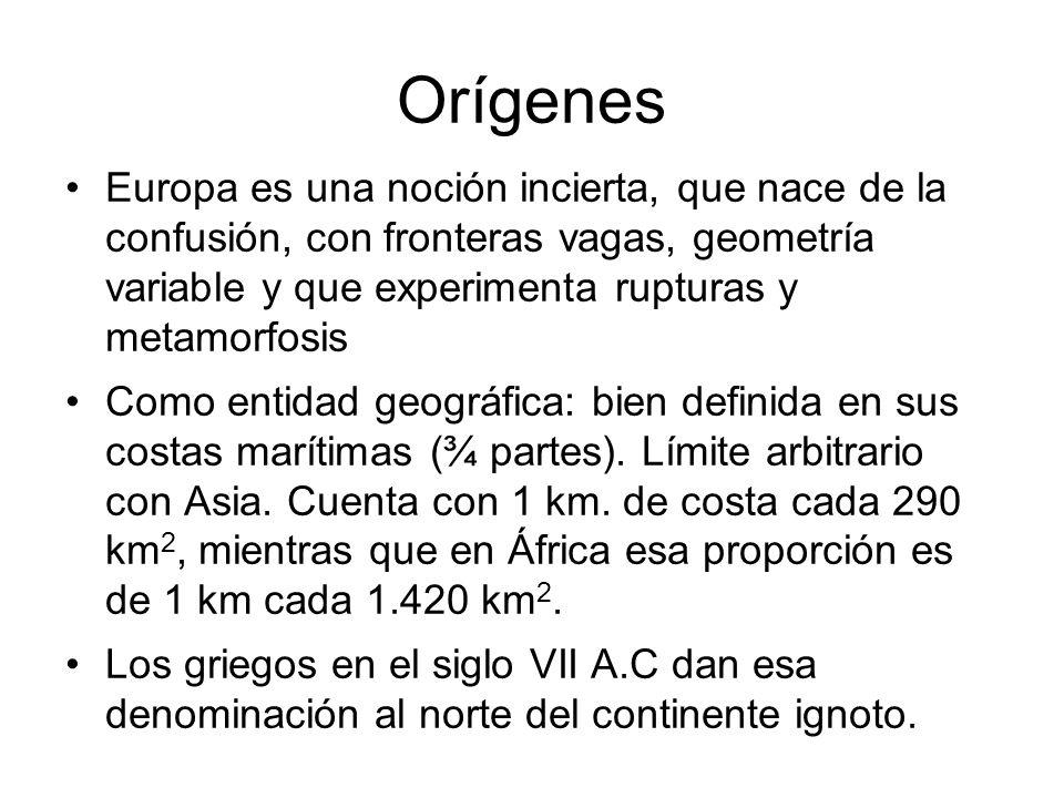 Orígenes Europa es una noción incierta, que nace de la confusión, con fronteras vagas, geometría variable y que experimenta rupturas y metamorfosis Co