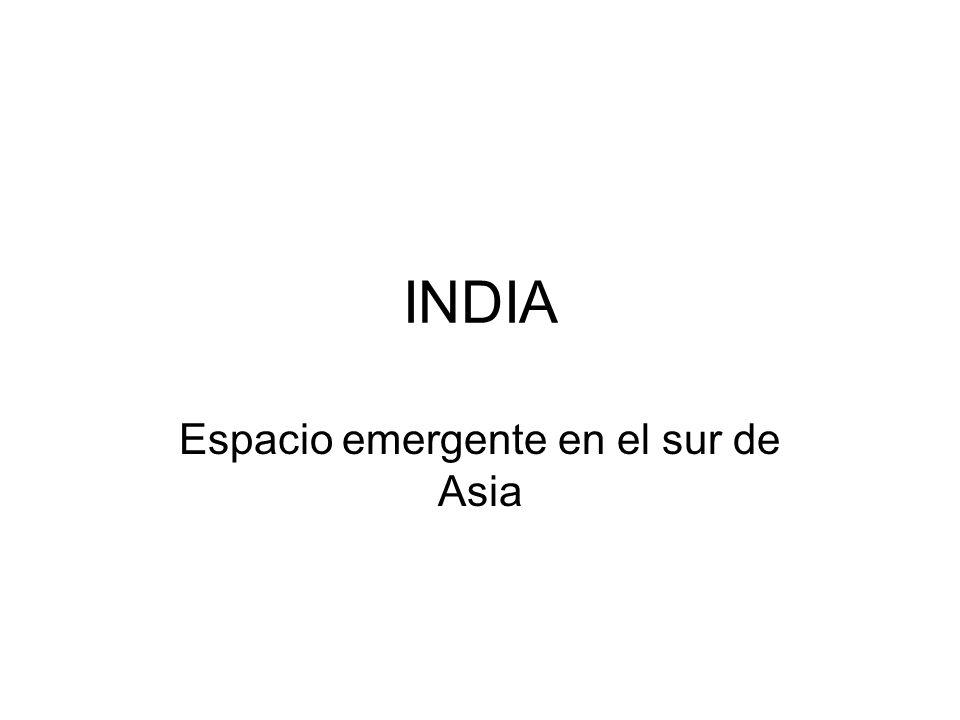 INDIA Espacio emergente en el sur de Asia