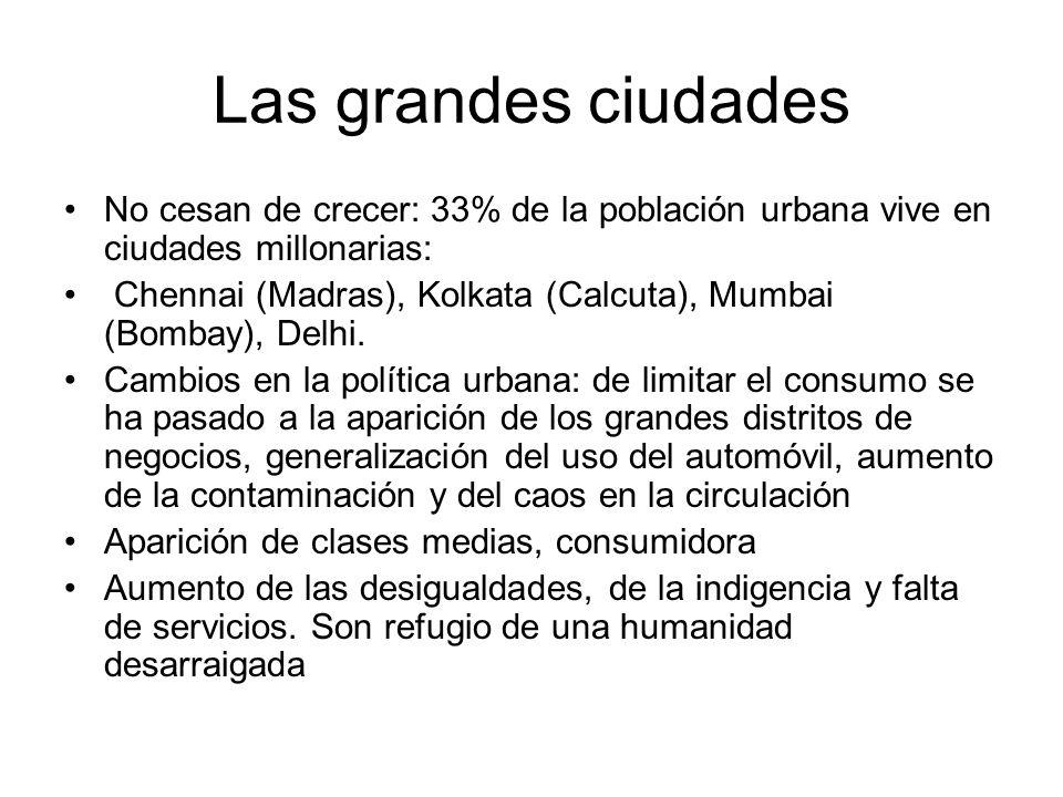 Las grandes ciudades No cesan de crecer: 33% de la población urbana vive en ciudades millonarias: Chennai (Madras), Kolkata (Calcuta), Mumbai (Bombay)