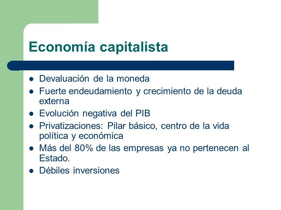 Economía capitalista Devaluación de la moneda Fuerte endeudamiento y crecimiento de la deuda externa Evolución negativa del PIB Privatizaciones: Pilar