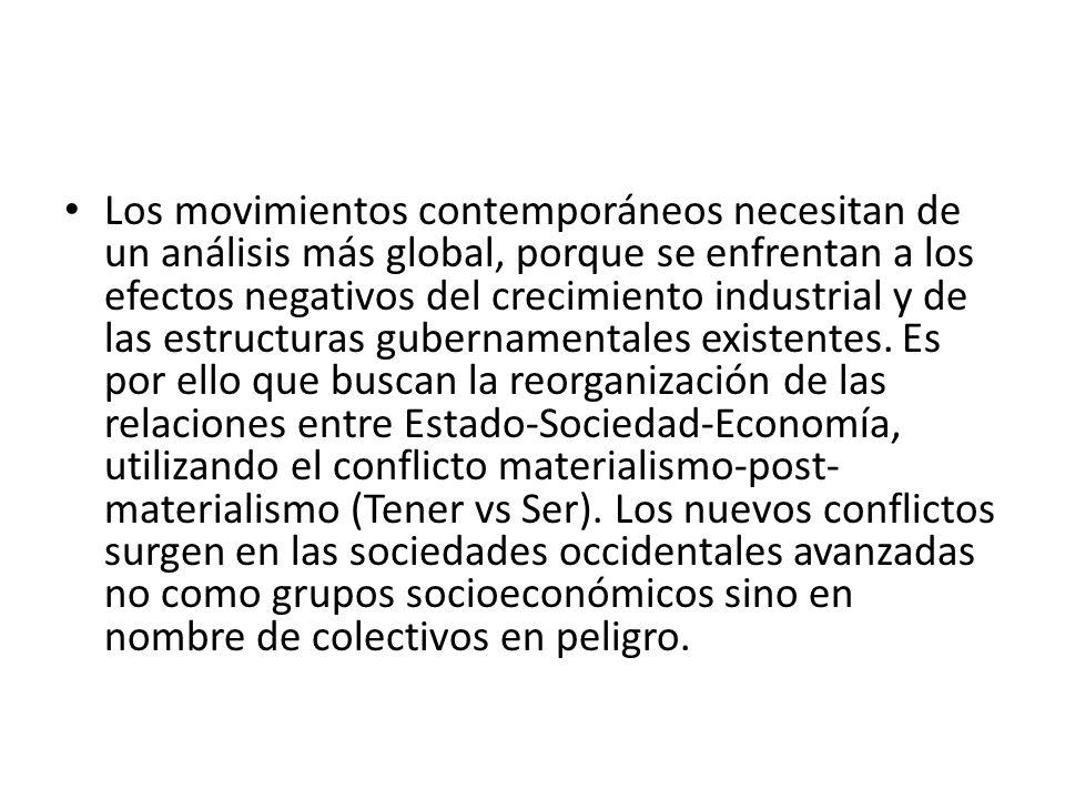 Los movimientos contemporáneos necesitan de un análisis más global, porque se enfrentan a los efectos negativos del crecimiento industrial y de las es