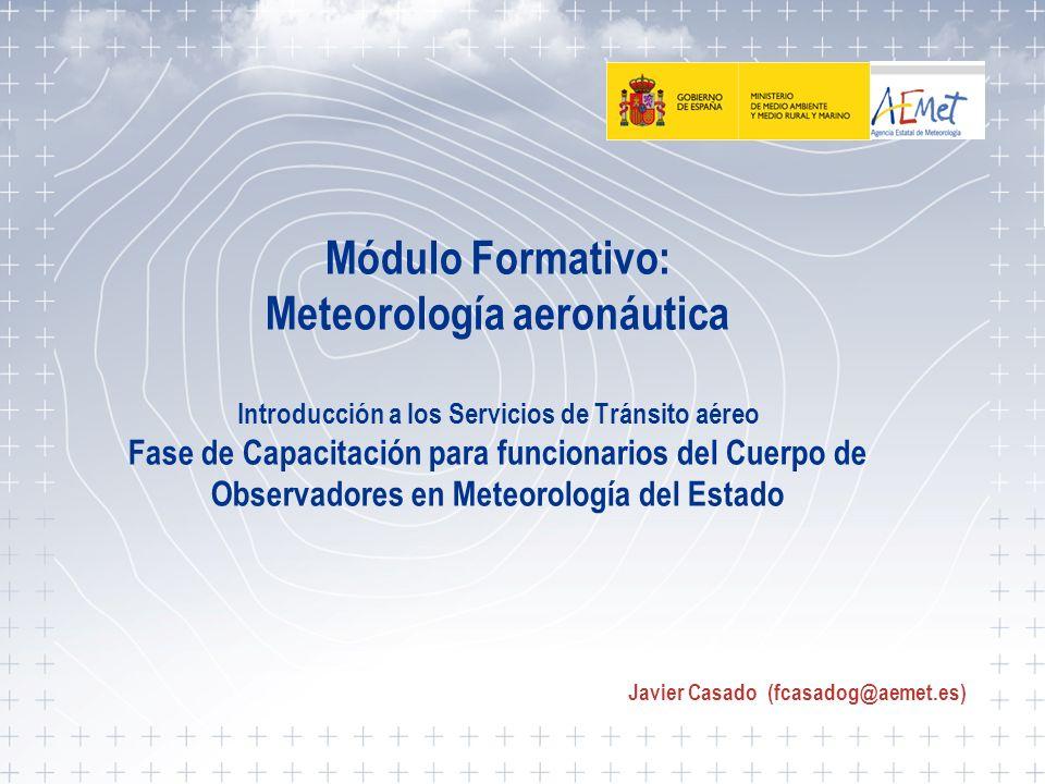 Tema 4. Introducción a los ATS 1 Módulo Formativo: Meteorología aeronáutica Introducción a los Servicios de Tránsito aéreo Fase de Capacitación para f