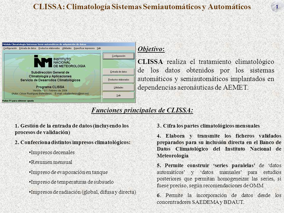 1 CLISSA: Climatología Sistemas Semiautomáticos y Automáticos Objetivo: CLISSA realiza el tratamiento climatológico de los datos obtenidos por los sis