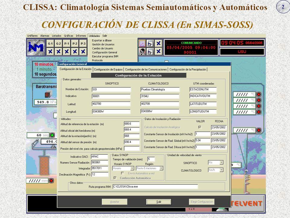 2 CONFIGURACIÓN DE CLISSA (En SIMAS-SOSS) CLISSA: Climatología Sistemas Semiautomáticos y Automáticos