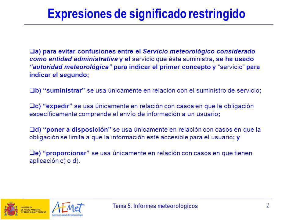 Tema 5. Informes meteorológicos 2 Expresiones de significado restringido a) para evitar confusiones entre el Servicio meteorológico considerado como e