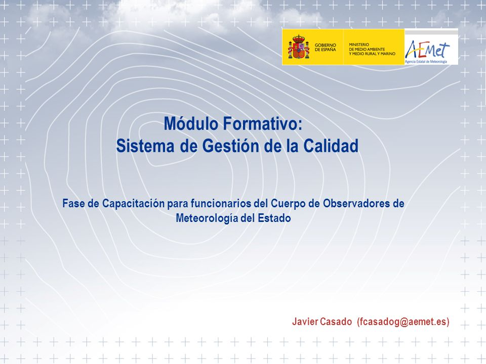 SISTEMA DE GESTIÓN DE LA CALIDAD 1 Módulo Formativo: Sistema de Gestión de la Calidad Fase de Capacitación para funcionarios del Cuerpo de Observadore