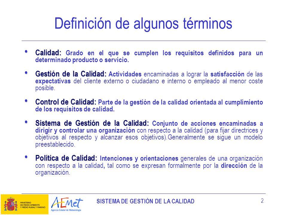 SISTEMA DE GESTIÓN DE LA CALIDAD 13 (http://www0.inm.es/ww19/SGC/SGC _Docs/Politica%20de%20calidad.pdf)http://www0.inm.es/ww19/SGC/SGC _Docs/Politica%20de%20calidad.pdf Política de Calidad La Agencia Estatal de Meteorología (AEMET), cuya misión es el desarrollo, implantación y prestación de los servicios meteorológicos competencia del Estado y el apoyo al ejercicio de otras políticas públicas y actividades privadas, contribuyendo a la seguridad de personas y bienes, y al bienestar y desarrollo sostenible de la sociedad española, se rige por los principios de responsabilidad, eficiencia y participación.