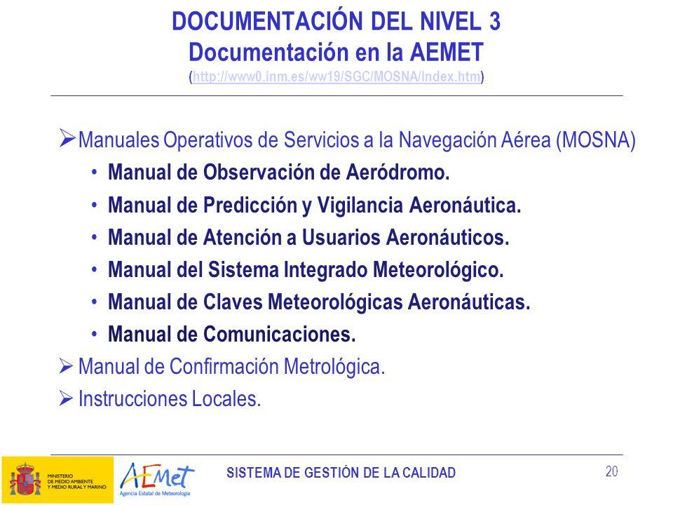 SISTEMA DE GESTIÓN DE LA CALIDAD 20 Manuales Operativos de Servicios a la Navegación Aérea (MOSNA) Manual de Observación de Aeródromo. Manual de Predi