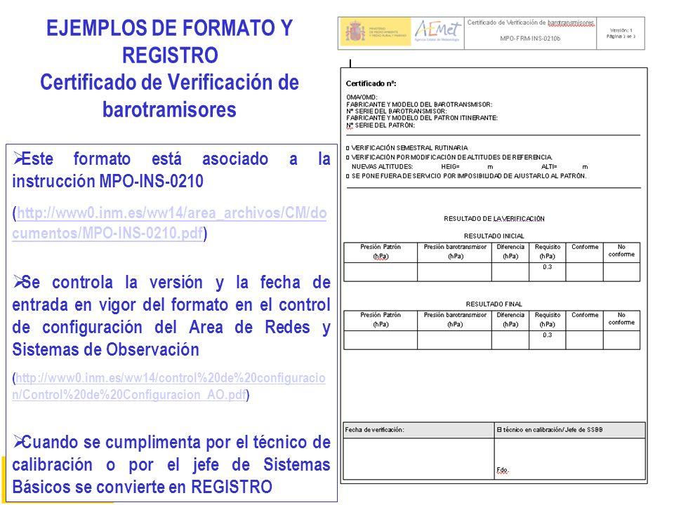 SISTEMA DE GESTIÓN DE LA CALIDAD 22 EJEMPLOS DE FORMATO Y REGISTRO Certificado de Verificación de barotramisores Este formato está asociado a la instr