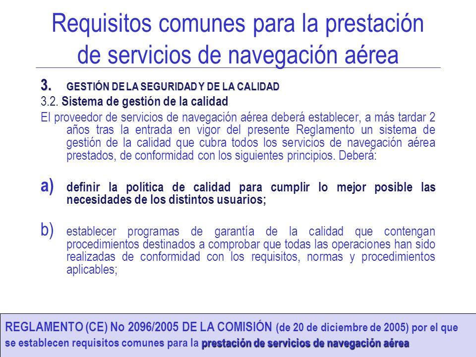 SISTEMA DE GESTIÓN DE LA CALIDAD 6 Requisitos comunes para la prestación de servicios de navegación aérea 3. GESTIÓN DE LA SEGURIDAD Y DE LA CALIDAD 3
