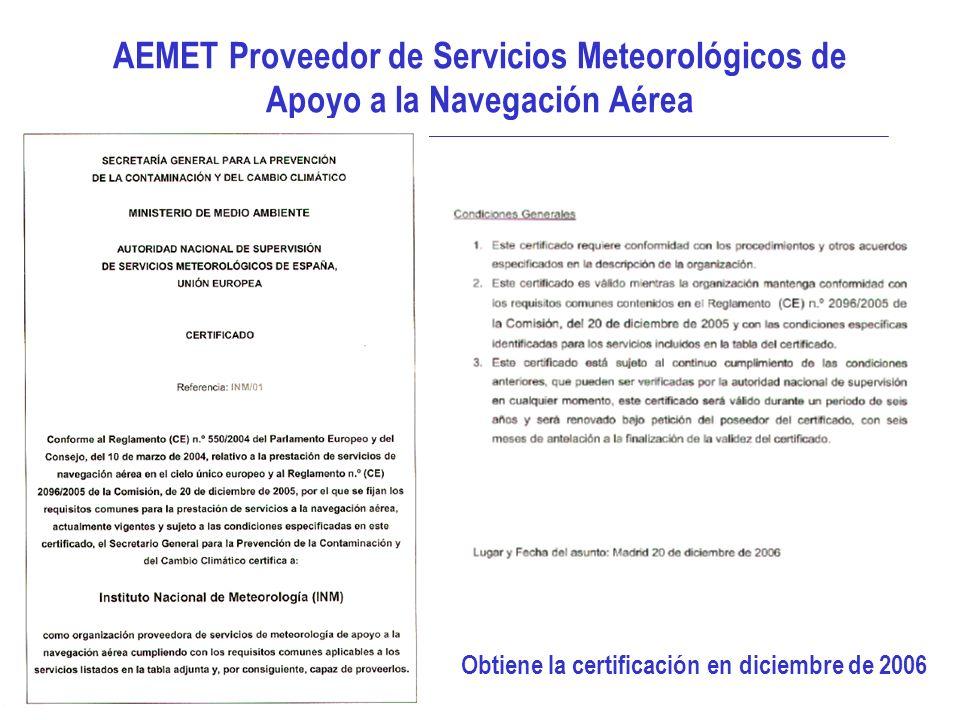 SISTEMA DE GESTIÓN DE LA CALIDAD 8 AEMET Proveedor de Servicios Meteorológicos de Apoyo a la Navegación Aérea Obtiene la certificación en diciembre de